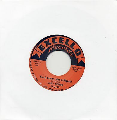 LAZY LESTER I'M A LOVER NOT A FIGHTER/SUGAR COATED LOVE  EXCELLO Re-Issue/Re-Pro