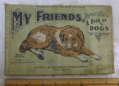 "Vtg 1908 Hurst & Co. Cloth Book ""My Friends A Book Of Dogs""  By Seldon Anderson"