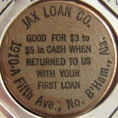 Vintage Jax Loan Co. Birmingham, Alabama Wooden Nickel - AL Ala.