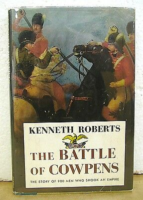 The Battle of Cowpens by Kenneth Roberts 1958 HB/DJ First Edition