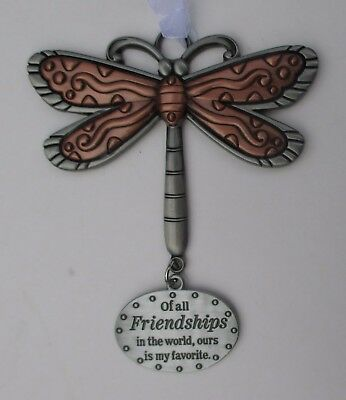x Of all friendships ours is my fav DRAGONFLY Let your Spirit Soar ORNAMENT