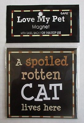 bb A spoiled rotten cat lives here cat lover kitty LOVE MY PET Magnet sign Ganz