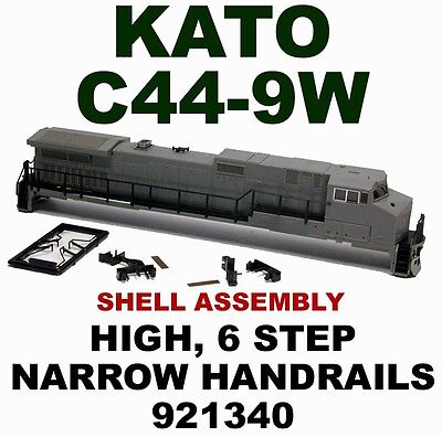 UNDECORATED C44-9W  HIGH NB  6 STEP NARR  SHELL ASSY  KATO N Scale 921340 DASH 9