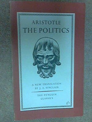THE POLITICS.,Aristotle. Translated by J.A. Sinclair.