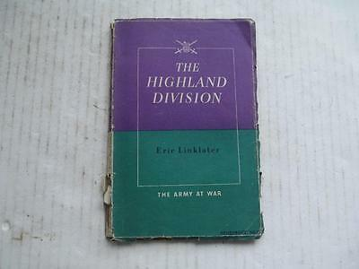 VINTAGE WW2, ERIC LINKLATER 'THE HIGHLAND DIVISON', ARMY AT WAR. c 1942.