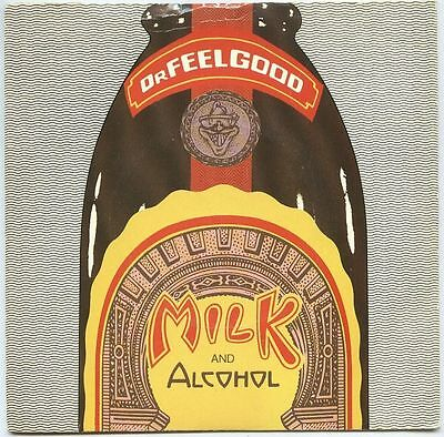 """DR FEELGOOD UK 1978 7 """" Single MILK AND ALCOHOL Wavy line sleeve"""