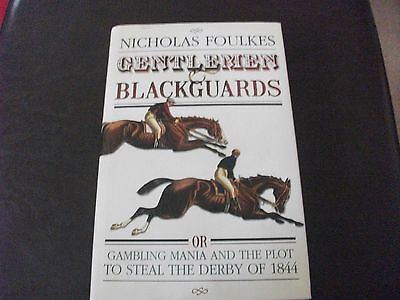 Gentlemen And Blackguards - Gambling Mania And The Plot To Steal The 1844 Derby