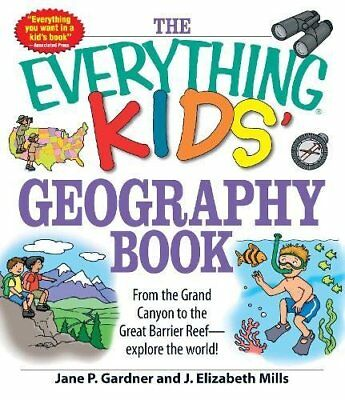 The Everything Kids' Geography Book: From the Grand Canyon to the Great Barrier