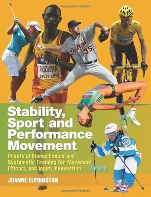 Stability, Sport and Performance Movement: Practical Biomechanics and Systematic