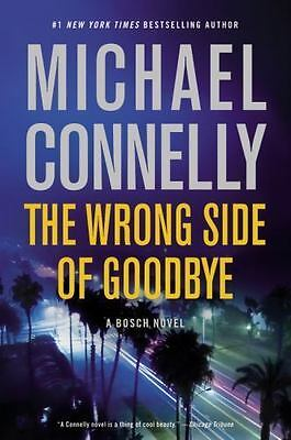 The Wrong Side of Goodbye  by Michael Connelly Hardcover First Edition