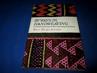 Byways In Handweaving-Illustrated Guide To Rare Weaving Techniques-Atwater Book