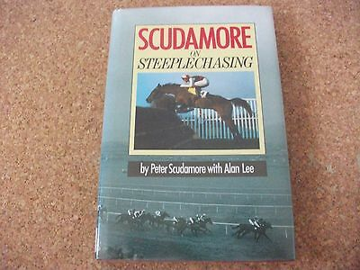 Scudamore On Steeplechasing - By Peter Scudamore With Alan Lee
