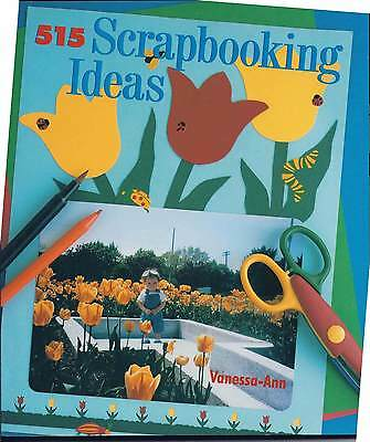 515 Scrapbooking Ideas by Vanessa-Ann and Vanessa-Ann Collection Staff (2001, Pa