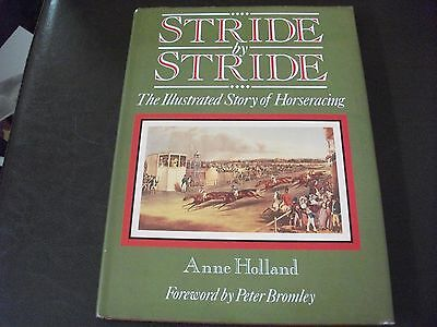 Stride By Stride - The Illustrated Story Of Horse Racing - Anne Holland