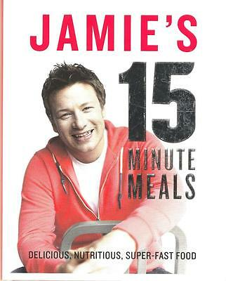 JAMIE'S 15 MINUTE MEALS COOKBOOK - delicious nutritious super fast food