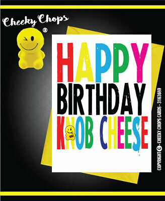 Birthday  Funny Comedy Novelty Rude Cheeky Chops Cards Offensive Cheese C933