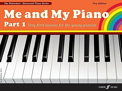Me and My Piano Part 1: Very First Lessons for the Young Pianist (Faber Edition: