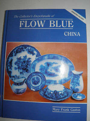 HB Collector's Encyclopedia Of Flow Blue China - Mary Frank Gaston - 1991