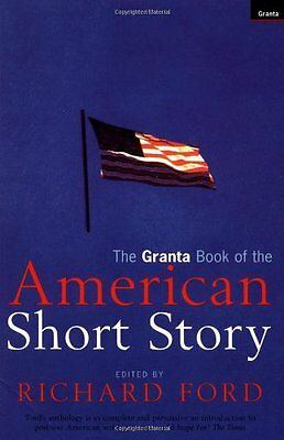 The Granta Book of the American Short Story,Richard Ford