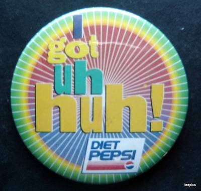 "Got Uh Huh! Diet Pepsi Advertising PIN 3"" Diameter"