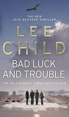 Bad Luck And Trouble: (Jack Reacher 11),Lee Child