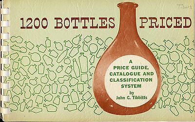 1200 BOTTLES PRICED A Price Guide Catalogue & Classification Bottle Collector bk