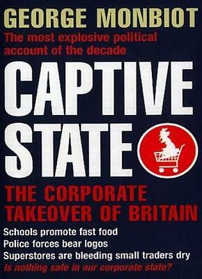 Captive State: The Corporate Takeover of Britain,George Monbiot