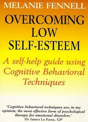 Overcoming Low Self-Esteem, 1st Edition: A Self-Help Guide Using Cognitive Beh,