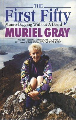 The First Fifty: Munro-bagging without a Beard,Muriel Gray