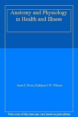 Ross & Wilson Anatomy and Physiology in Health and Illness,Janet S. Ross, Kathl