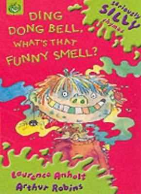 Ding, Dong Bell What's That Funny Smell? (Seriously Silly Rhymes),Laurence Anho