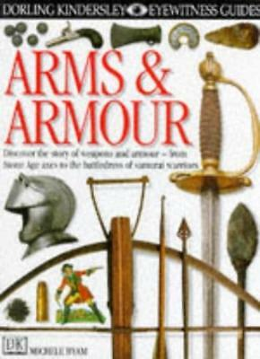 Arms and Armour (Eyewitness Guides),Michele Byam