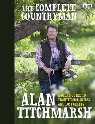 The Complete Countryman: A User's Guide to Traditional Skills and Lost Crafts,A