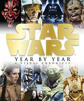 Star Wars - Year By Year (A Visual Chronicle),