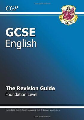 GCSE English Revision Guide - Foundation Level (A*-G course),CGP Books