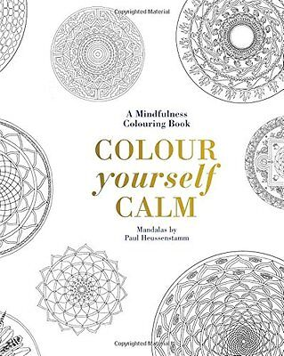 Colour Yourself Calm: A Mindfulness Colouring Book,Tiddy Rowan