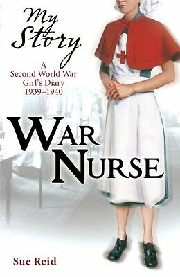 War Nurse (My Story),Sue Reid- 9781407108674