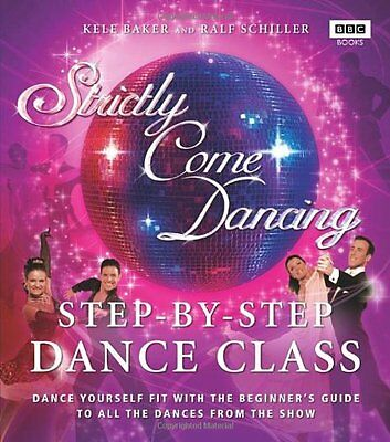Strictly Come Dancing: Step-by-Step Dance Class: Dance yourself fit with the b,