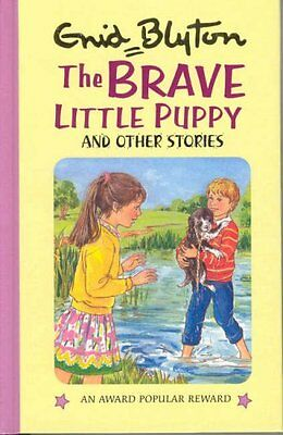 The Brave Little Puppy and Other Stories (Enid Blyton's Popular Rewards Series,