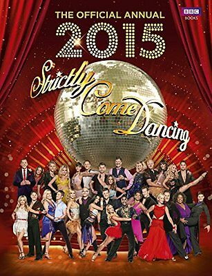 Official Strictly Come Dancing Annual 2015: The Official Companion to the Hit ,
