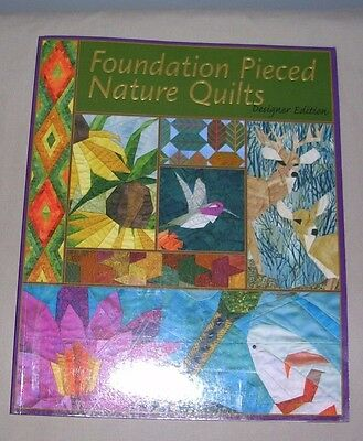 Foundation Pieced Nature Quilts Designer Edition 2002
