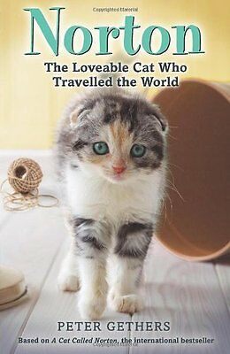 Norton, The Loveable Cat Who Travelled the World,Peter Gethers