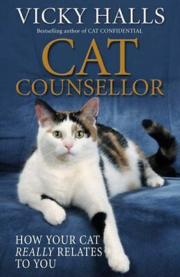 Cat Counsellor: How Your Cat Really Relates To You,Vicky Halls
