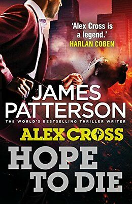 Hope to Die: (Alex Cross 22),James Patterson- 9780099574088