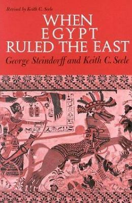 When Egypt Ruled the East by Keith C. Steele and George Steindorff (1963,...