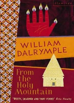 From the Holy Mountain: A Journey In The Shadow of Byzantium,William Dalrymple