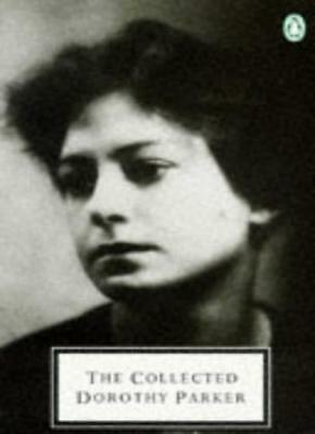The Collected Dorothy Parker (Twentieth Century Classics),Dorothy Parker, Brend