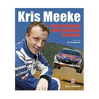 Kris Meek Intercontinental Rally Challenge Champion Hardback 160 Page Book