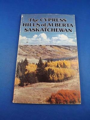 The Cypress Hills Of Alberta Saskatchewan Book Canada 1981 History Pictures
