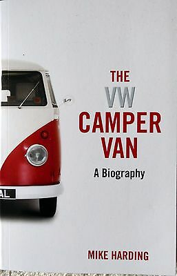The VW Camper Van A Biography by Mike Harding New Paperback Book